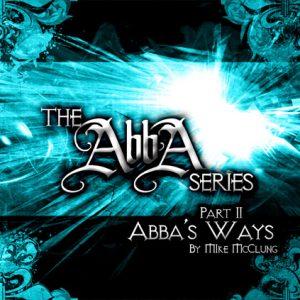 Abba Series 2: Abba\'s Ways