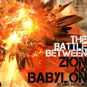 Battle Between Zion and Babylon